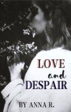 Love and Despair by anna4239