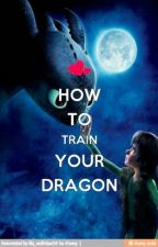 How To Train Your Dragon (Fan fic) by Jedi_Trooper