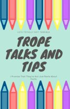 Trope Talks and Tips by lizzfiz