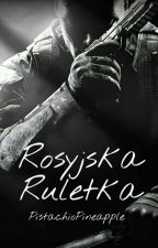 Rosyjska Ruletka  by PistachioPineapple