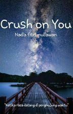 Crush on You by nadiafitrimuliawan