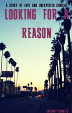 Looking For A Reason by reading-thoughts