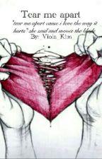 Tear me apart by _Viola_Kim_
