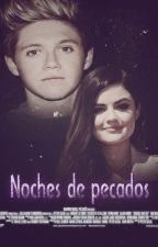 Noches de pecados [Niall Horan] (Book I) EDITANDO by FanFicNiallHoran_