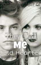 They Call Me Cold Hearted by Doctorpotterfan
