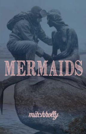 mermaids (a poetry series) by mitchholly