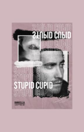 STUPID CUPID ━ MISCELLANEOUS  by GYLLENWHORES