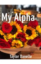 My Possessive Alpha (Completed) by tay_bug_12