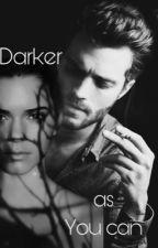 Darker as you can  by Firedarkfromangel
