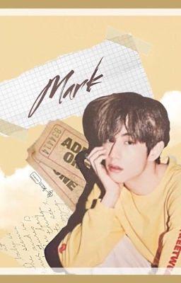 Đọc truyện [Mark Got7 x Reader] Mãi yêu em!