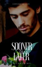 Sooner Than Later • z.m by zjmspilot