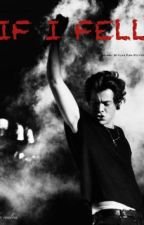 If I Fell (PL Harry Styles FF) by ramlosa