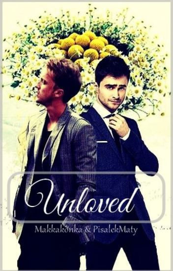 Unloved   Drarry (CZ)