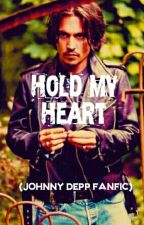 Hold My Heart (Johnny Depp fanfic) by DepplyInLove