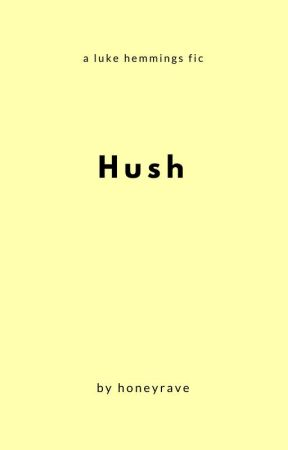 hush; lh by honeyrave