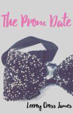The Prom Date  by LeeroyCrossJames