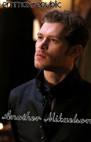 Another Mikaelson.