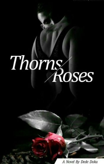 Thorns And Roses [Rewriting]