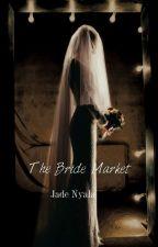 The Bride Market  by Jade_Nyala3