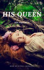 His Queen (Hells Angels MC #1) by ms_misschief