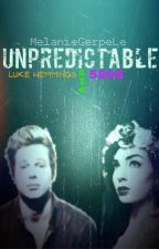 Unpredictable (Luke Hemmings and 5SOS) #Wattys2015 by MelanieGerpeLen