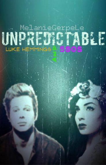 Unpredictable (Luke Hemmings and 5SOS) #Wattys2015