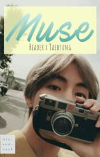 Muse 📸 // Reader x Kim Taehyung (EDITING) by bts-and-such