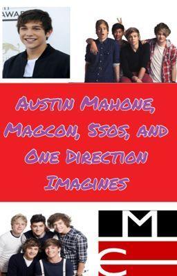 Austin Mahone, Magcon, 5sos, and 1D Imagines - Wattpad