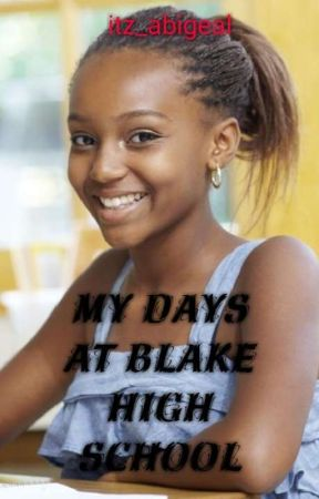 Donnica story: My days at Blake high School by Itz_abigeal