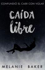 Caída Libre (Próximamente-Agosto) by MBSummer