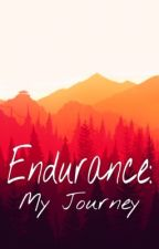 Endurance: My Journey by southxbound