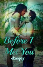 Before I Met You-BWWM by oknopey