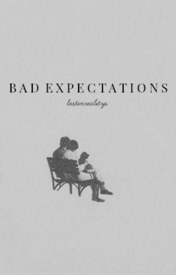 bad expectations | jfg