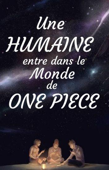 Une véritable humaine entre dans le monde de One Piece ?!