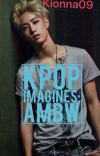 Kpop/Hiphop AMBW Imagines by kionna09