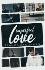 Imperfect Love by BiancaZaccharo