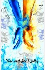 Fire and Ice | Solby -on hold- by -fam5isthebestfam-