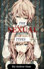 The Sexual Types by AnimeLover738594