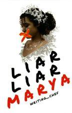 liar liar marya  by writing_chef