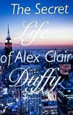The Secret Life of Alex Clair Duffy by musickal
