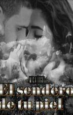 EL SENDERO DE TU PIEL  by CarolinaLugo5
