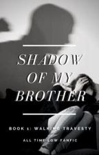 Shadow of my Brother | Book 1 | All Time Low fanfiction (Alex Gaskarth x OC) by Triple_A_04