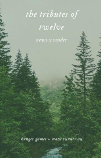 The Tributes of Twelve | Newt x Reader