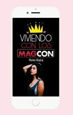 Viviendo Con Los Magcon «Editando» by Marlen_Madrid