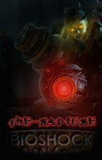 The Rapture (Bioshock story) by Cynduurdark
