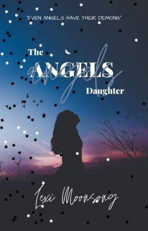 The Angel's Daughter - DISCONTINUED (BUT MAYBE REWRITING) by LexiMoonsong