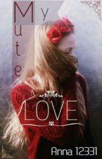 My Mute Love by anna12331