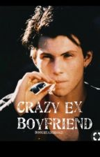 Crazy Ex Boyfriend  by bookreader00021