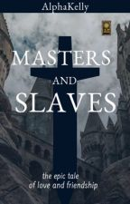 Masters And Slaves by Oyster_pearl