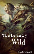 Viciously Wild by conleyswifey